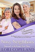 Nosy Neighbors (Diamonds in the Rough Book 3)
