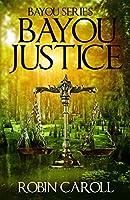 Bayou Justice (Bayou Series Book 1)