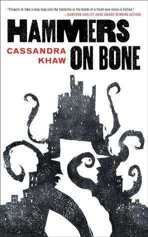 Hammers on Bone by Cassandra Khaw