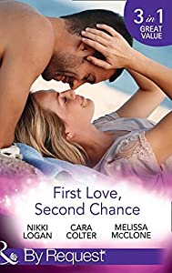 First Love, Second Chance: Friends to Forever / Second Chance with the Rebel / It Started with a Crush...
