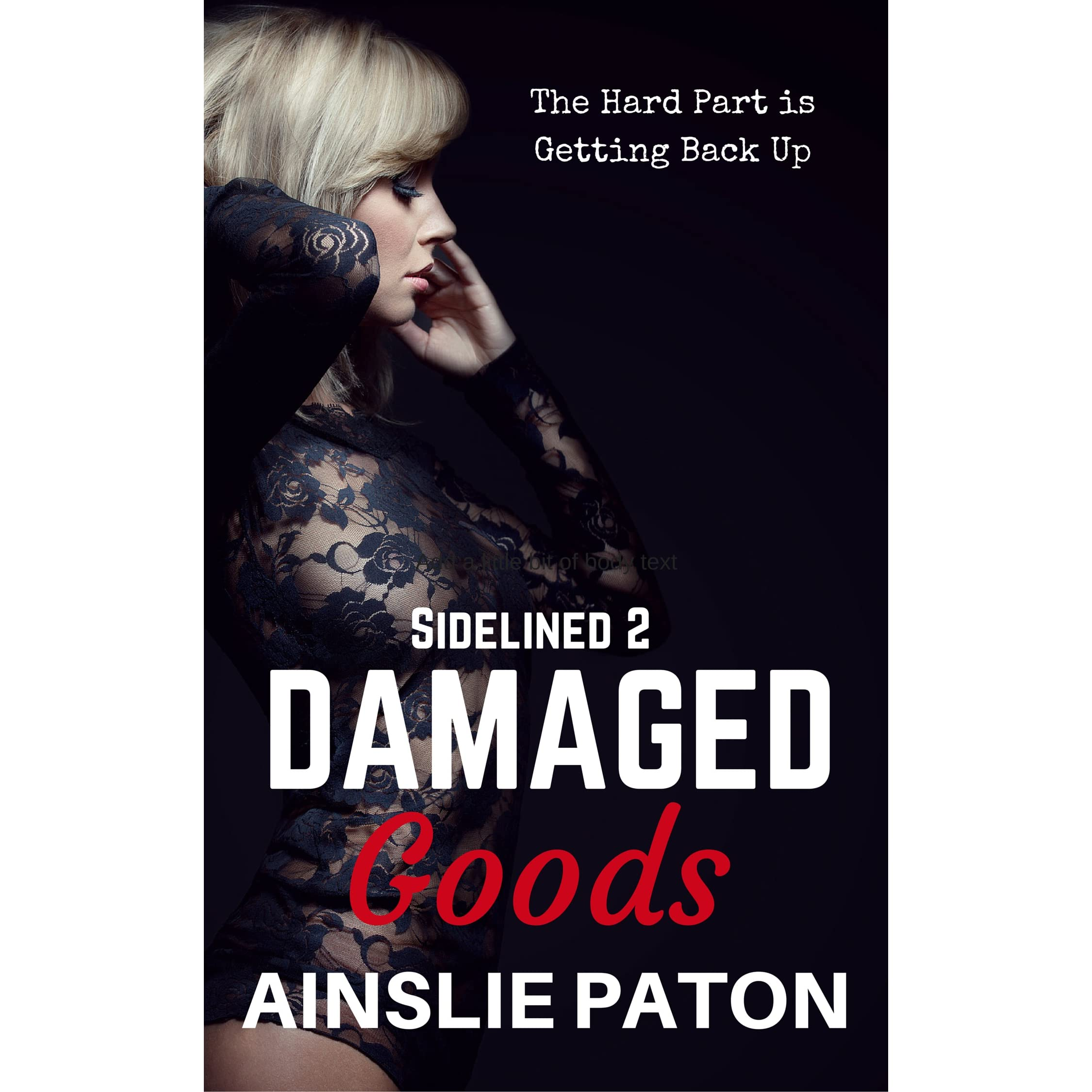 Damaged Goods (Sidelined #2) by Ainslie Paton