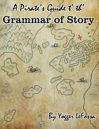 A Pirate's Guide t' th' Grammar of Story: A Creative Writing Curriculum