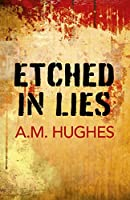 Etched in Lies