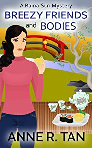 Breezy Friends and Bodies (Raina Sun Mystery #3)