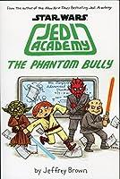The Phantom Bully Star Wars: Jedi Academy #3