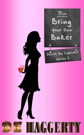 Bring Your Own Baker (Death by Cupcake #2)