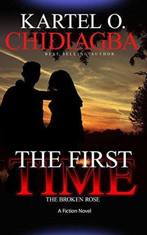 The First Time by Kartel Chidiagba