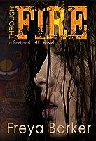 Through Fire (Portland, ME, #3)
