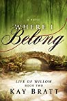Where I Belong (Life of Willow #2)