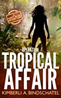 Operation Tropical Affair (Poppy McVie, #1)