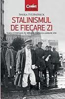 Stalinismul de fiecare zi