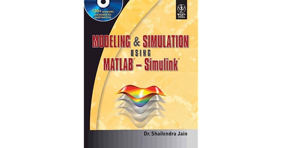Modeling And Simulation Using Matlab Simulink by Jain S