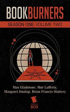Bookburners: Season One Volume Two (Bookburners #1.9-1.16)
