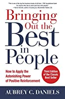 Bringing Out the Best in People: How to Apply the Astonishing Power of Positive Reinforcement, Third Edition: How to Apply the Astonishing Power of Positive ... Third Edition (Business Books)