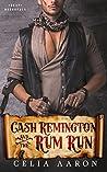 Cash Remington and the Rum Run (Sexy Dreadfuls, #2)