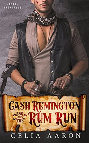 Cash Remington and the Rum Run (Sexy Dreadfuls, #2)