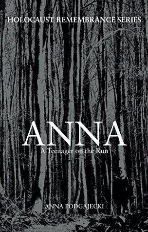 Anna: A Teenager on the Run by Anna Podgajecki