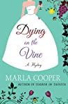 Dying on the Vine: A Mystery (Kelsey McKenna Destination Wedding Mysteries #2)