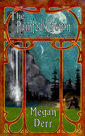 The Painted Crown (Unbreakable Soldiers #2)