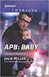 APB: Baby (The Precinct: Bachelors in Blue #1; The Precinct #28)