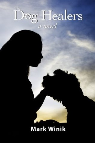 The Dog Healers by Mark Winik