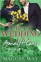 Amalfi Coast (That Wedding Girl #2)