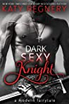 Dark Sexy Knight (A Modern Fairytale #4)
