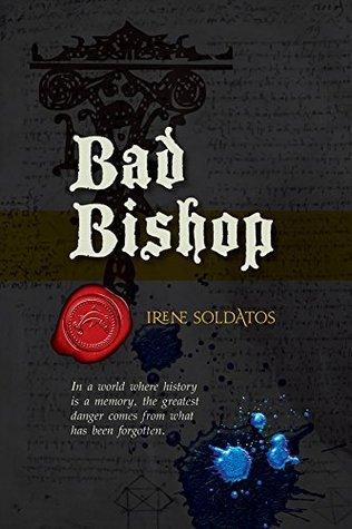 Bad Bishop by Irene Soldatos