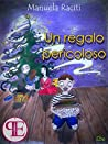 Un regalo pericoloso (Liguria da leggere)