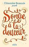 Songe à la douceur by Clémentine Beauvais