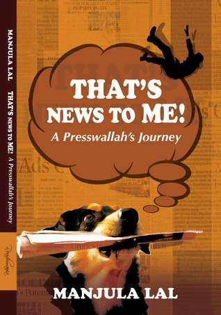 That's News To Me by Manjula Lal