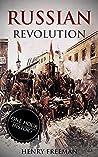 Russian Revolution: A History From Beginning to End (October Revolution, Russian Civil War, Nicholas II, Bolshevik, 1917. Lenin) (One Hour History Revolution Book 3)