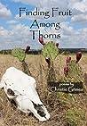 Finding Fruit Among Thorns