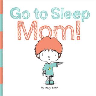 Go to Sleep Mom!
