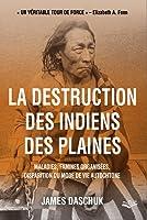 La Destruction des Indiens des plaines
