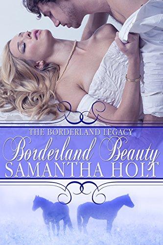 Borderland Beauty (Borderland Legacy #2) Samantha Holt