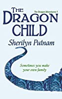 The Dragon Child (The Dragon Adventures Book 1)