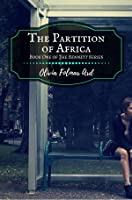The Partition of Africa (The Bennett Series #1)