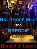 Baltimore Blue and Freddie Gray