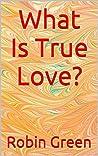 What Is True Love?