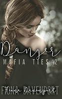 Danger (Mafia Ties, #2)