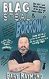Blag, Steal & Borrow
