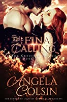 The Final Calling (The Crucible Book 5)