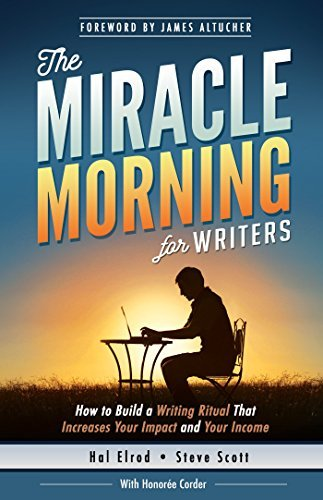 The Miracle Morning for Writers  How to Bu - Hal Elrod