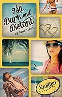 Tall, Dark & Distant (Smitten)