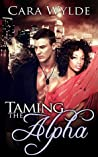 Taming the Alpha (Alma Venus Shifter Brides, #4)
