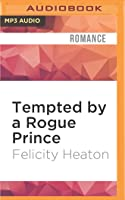 Tempted by a Rogue Prince