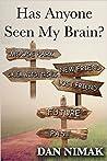 Has Anyone Seen My Brain?