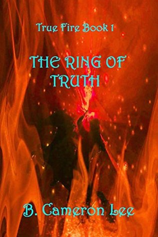 The Ring Of Truth (True Fire #1)