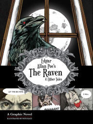 Edgar Allan Poe's The Raven & Other Tales: A Graphic Novel